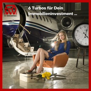 6 Turbos für Dein Immobilieninvestment