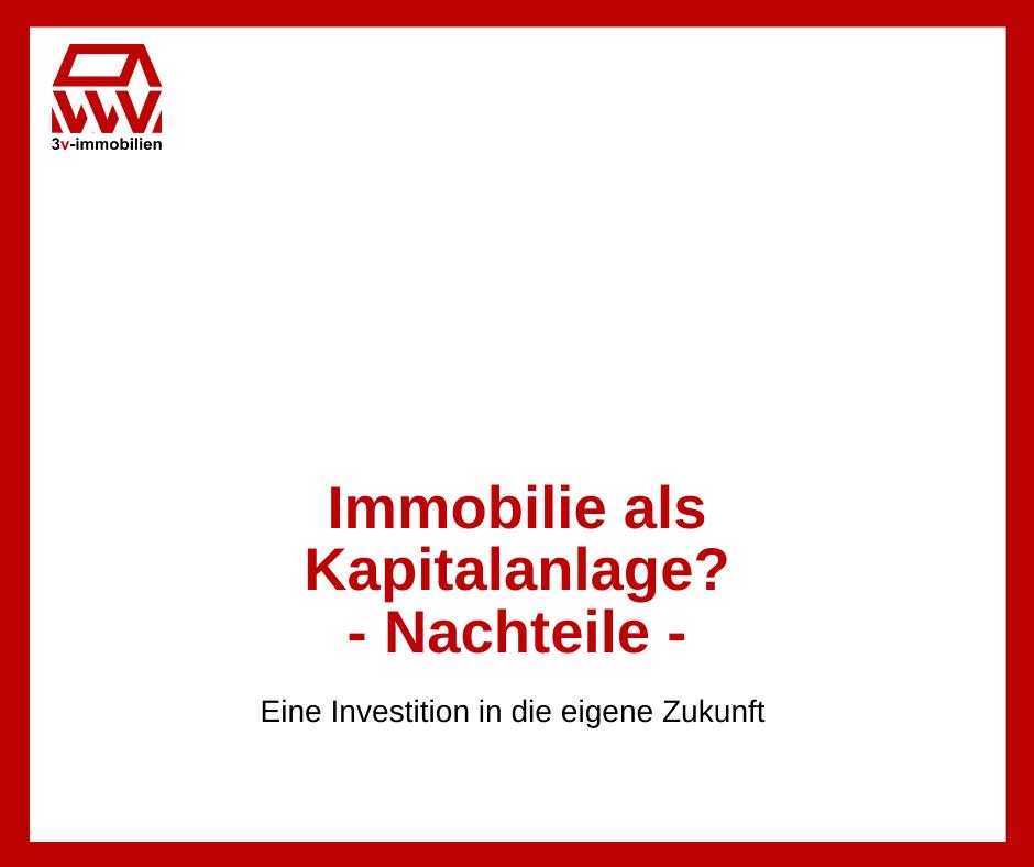 Immobilie als Kapitalanlage – Nachteile –